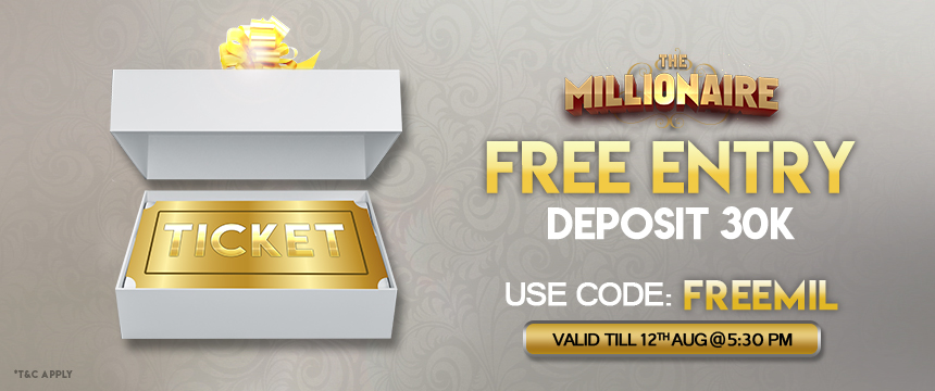 Free Entry to The Millionaire!