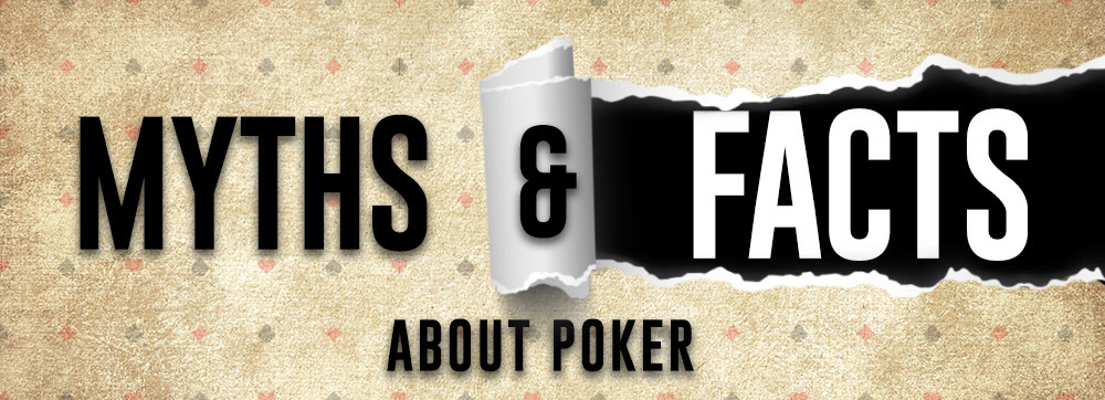 Poker Myths and Facts - The Spartan Poker