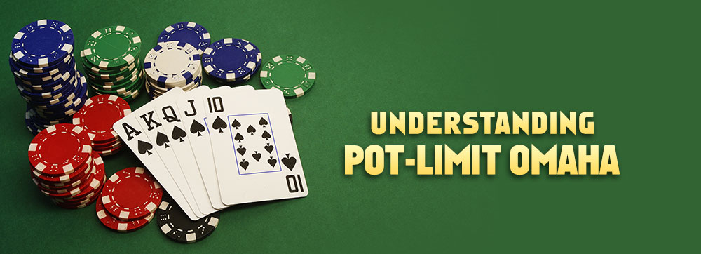 Understanding Pot-Limit Omaha